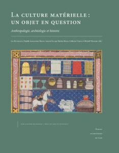 La culture matérielle, un objet en question. Anthropologie, archéologie et histoire
