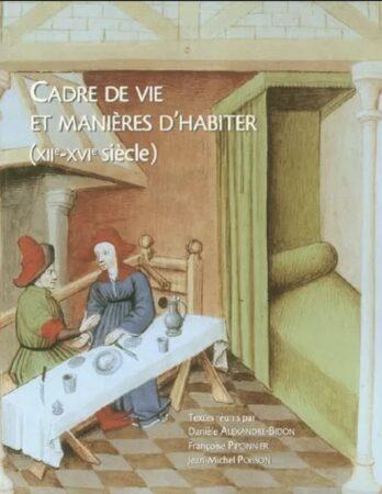 Cadre de vie et manières d'habiter (XIIe-XVIe siècle)